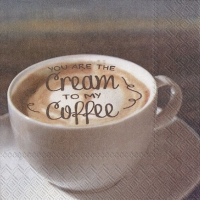 Napkins 25x25 cm - YOU ARE THE CREAM TO MY COFFEE