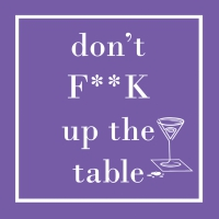 Cocktail napkins Don´t F´ Up the Table